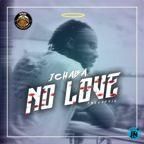 Ichaba – No Love (Freestyle)